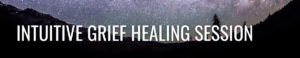 Intuitive Grief Healing Session, Paige W. Lee